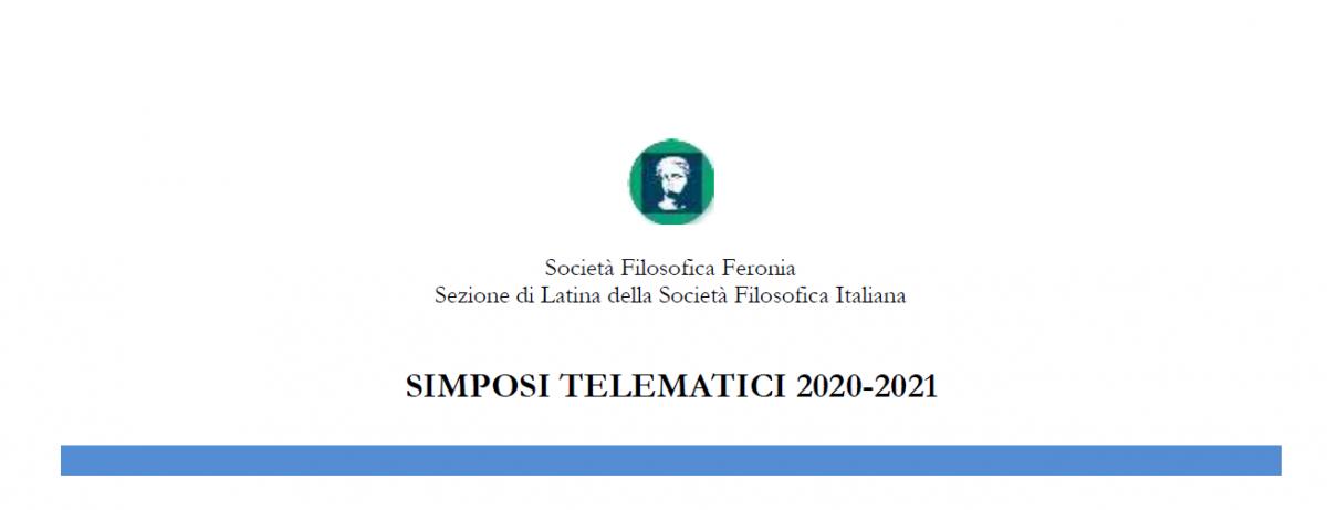 """Società Filosofica """"Feronia"""" Sezione di Latina - SIMPOSI TELEMATICI 2020-2021"""