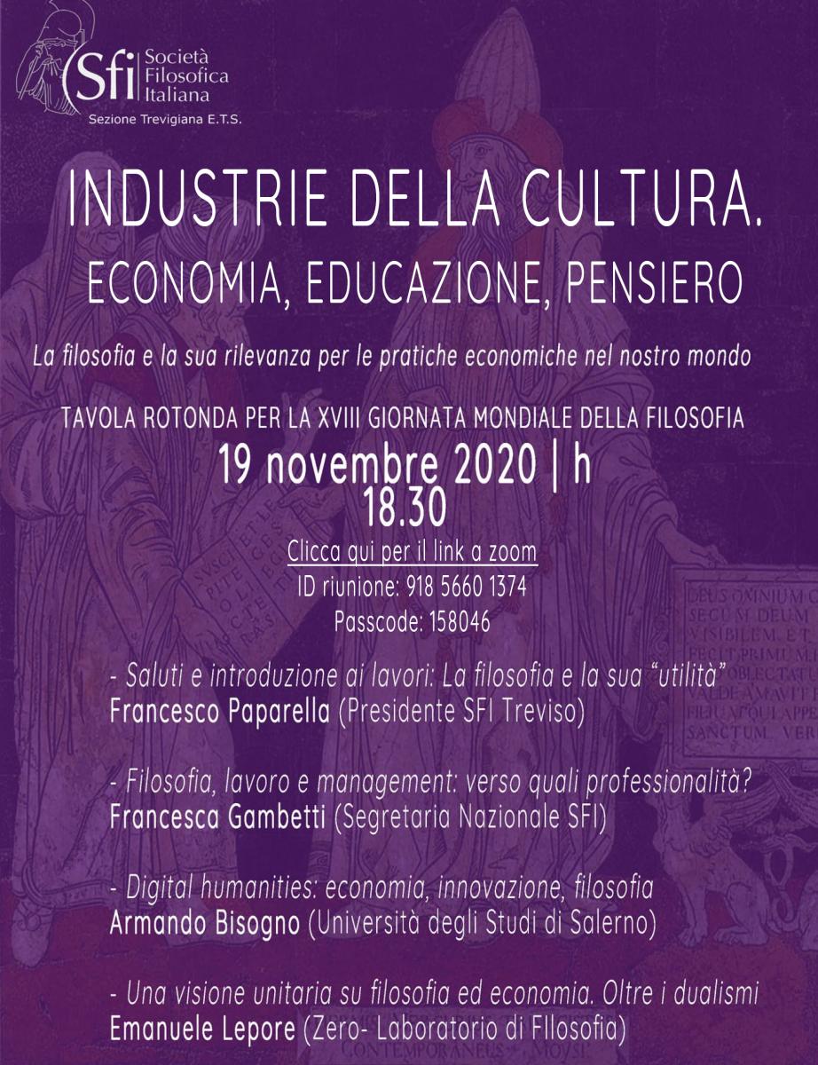 Sezione di Treviso - INDUSTRIE DELLA CULTURA. ECONOMIA, EDUCAZIONE, PENSIERO. LA FILOSOFIA E LA SUA RILEVANZA PER LE PRATICHE ECONOMICHE NEL NOSTRO MONDO