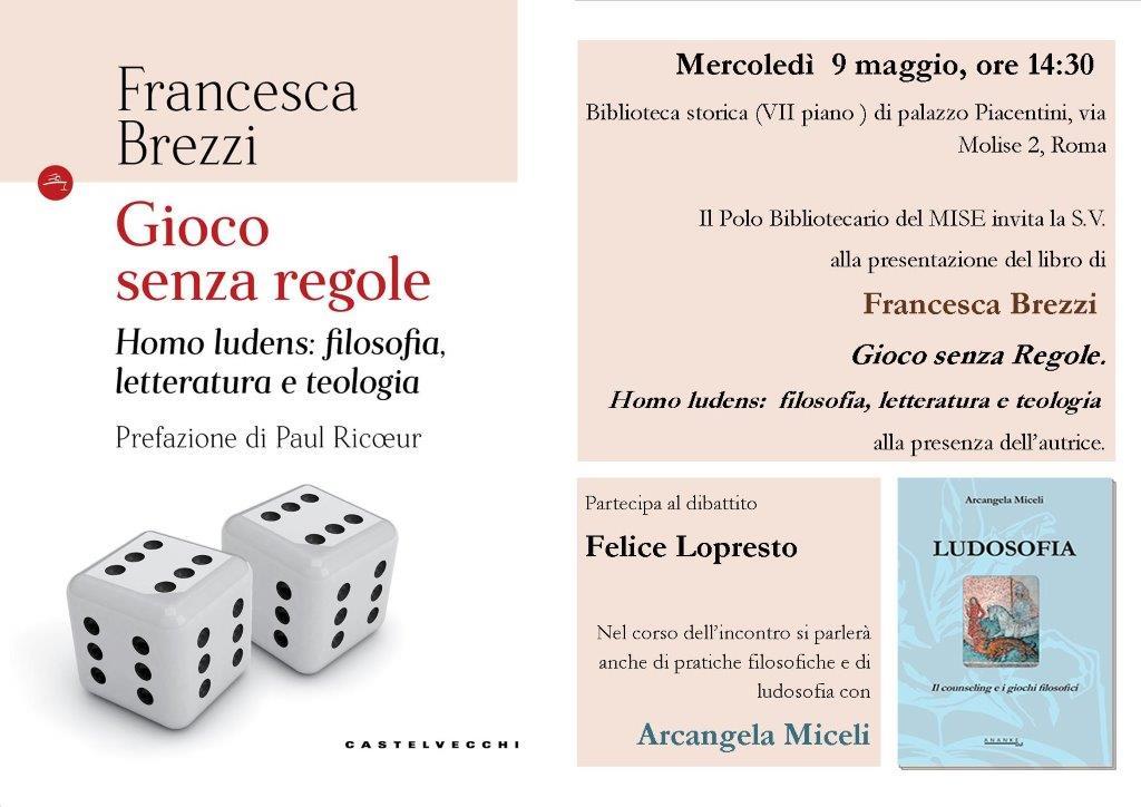 """Società filosofica romana: Presentazione del libro di Francesca Brezzi """"Gioco Senza Regole. Homo ludens: filosofia, letteratura e teologia"""""""