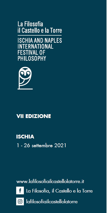 La Filosofia, Il Castello e la Torre - Ischia and Naples International Festival of Philosophy, Summer School of Humanìties and Young Thinkers Festival 2021