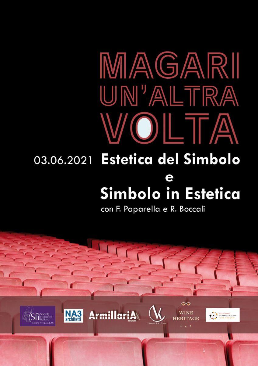 Sezione di Treviso - MAGARI UN'ALTRA VOLTA - Estetica del simbolo, con Manlio Della Serra, Francesco Paparella, Renato Boccali